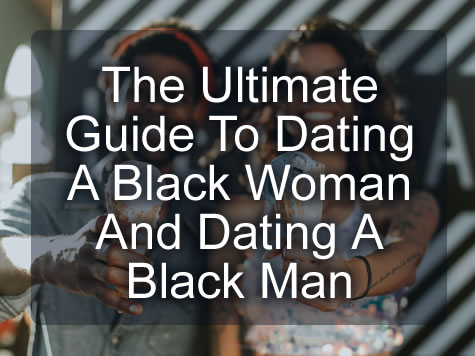 dating a black woman and dating a black man