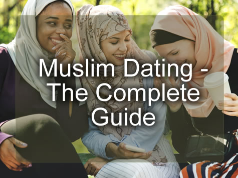 Muslim Dating (GUIDE TO DATING A MUSLIM MAN OR WOMAN)